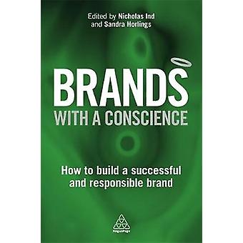 Brands with a Conscience How to Build a Successful and Responsible Brand by Ind & Nicholas
