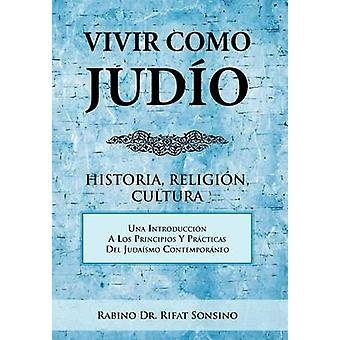 Vivir Como Judio historia uskonto Cultura by Sonsino & rabino Dr Rifat