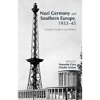 Nazi Germany and Southern Europe 193345 by Fernando Clara & Claudia Ninhos & Sasha Grishin