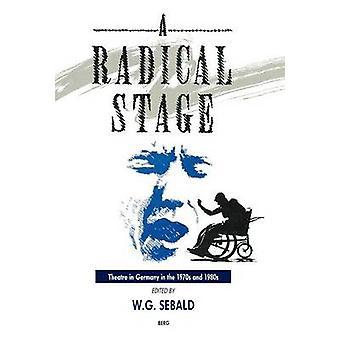 Le théâtre de scène Radical en Allemagne dans les années 1970 et 1980 par Sebald