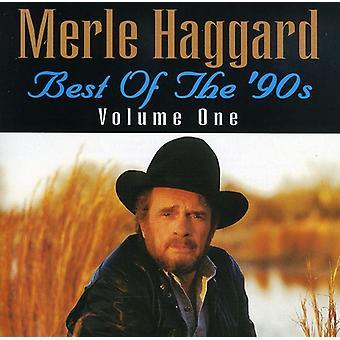 Merle Haggard - Merle Haggard: Vol. 1-Best of the 90's [CD] USA import