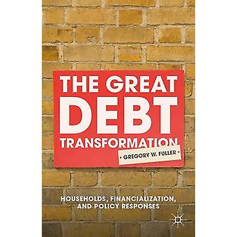 The Great Debt Transformation by G. Fuller