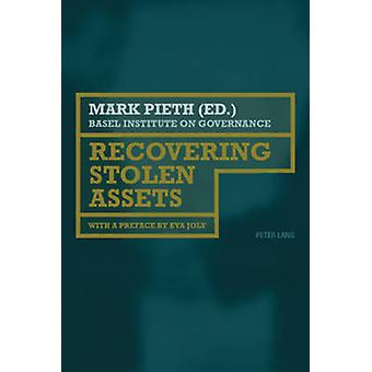 Recovering Stolen Assets by Mark Pieth