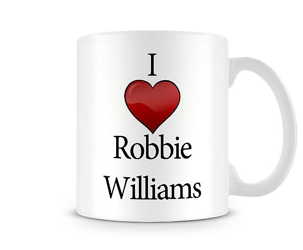 I Love Robbie Williams Printed Mug