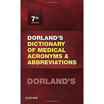 Dorland's Dictionary of Medical Acronyms and Abbreviations (7th Revis