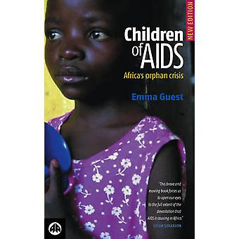 Children of AIDS - Africa's Orphan Crisis (New edition) by Emma Guest