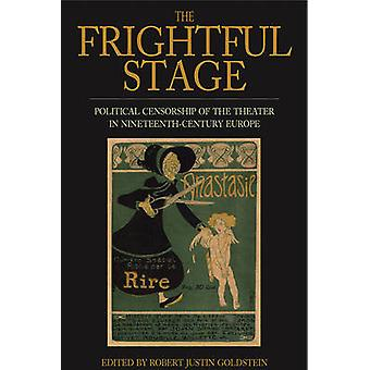 The Frightful Stage - Political Censorship of the Theater in Nineteent