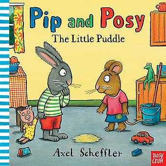 Pip and Posy - The Little Puddle by Axel Scheffler - 9780857630049 Book