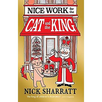 Nice Work for the Cat and the King by Nice Work for the Cat and the K