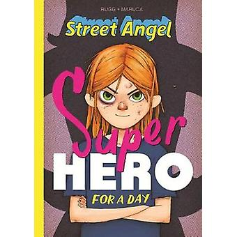 Street Angel - Superhero For A Day by Jim Rugg - 9781534305533 Book
