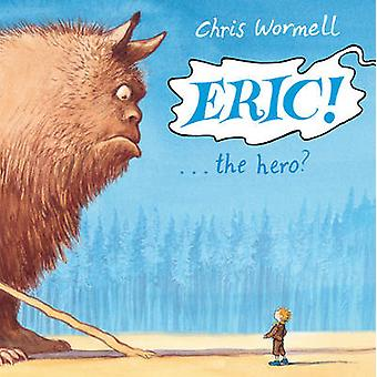 Eric! by Christopher Wormell - 9781849412841 Book