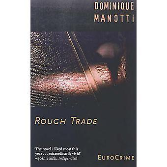 Rough Trade by Dominique Manotti - Margaret Crosland - Elfreda Powell