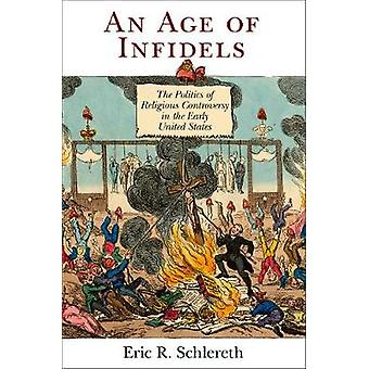 An Age of Infidels - The Politics of Religious Controversy in the Earl