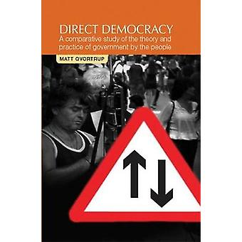 Direct Democracy - A Comparative Study of the Theory and Practice of G
