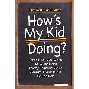 How's My Kid Doing? - Practical Answers to Questions Every Parent Asks