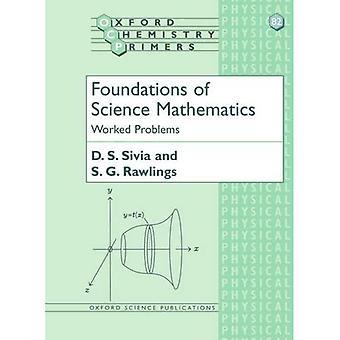 Fondements des sciences mathématiques: a travaillé les problèmes (Oxford chimie amorces)