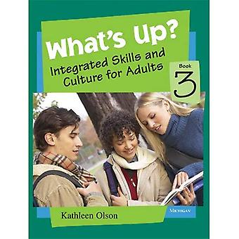 What's Up? Book 3: Integrated Skills and Culture for Adults