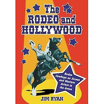 El Rodeo y Hollywood: vaqueros de Rodeo en pantalla y occidentales actores en la Arena