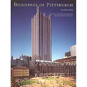 The Buildings of Pittsburgh (Buildings of United States (Distributed)) (Buildings of the United States)