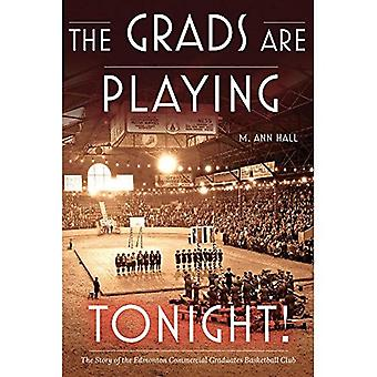 GRADS ARE PLAYING TONIGHT