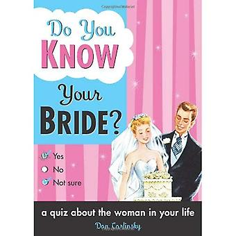 Do You Know Your Bride?: A Quiz About the Woman in Your Life (Do You Know Your...)