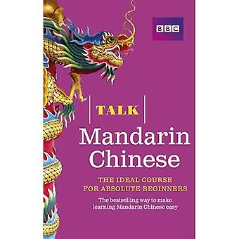 Talk Mandarin Chinese: The Ideal Chinese Course for Absolute Beginners