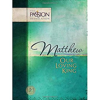Our Loving King (The Passion Translation)