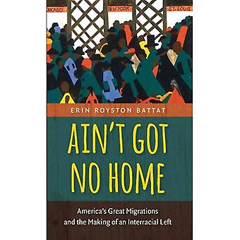 Ain't Got No Home: Grandes migraciones de los Estados Unidos y la construcción de una izquierda Interracial