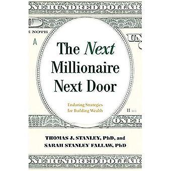 The Next Millionaire Next Door: Enduring Strategies for Building Wealth