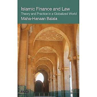 Islamic Finance and Law: Theory and Practice in a Globalized World (International Library of Economics)