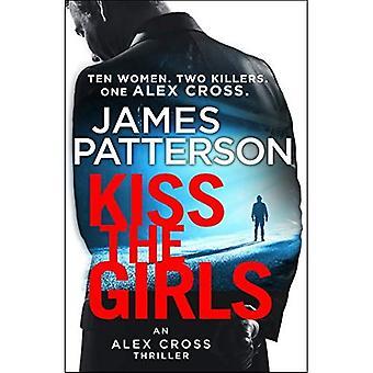 Kiss the Girls: (Alex Cross 2) - Alex Cross