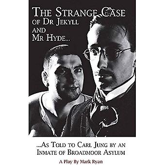 The Strange Case of Dr Jekyll and Mr Hyde as Told to Carl Jung by an Inmate of Broadmoor Asylum (Parthian Drama)