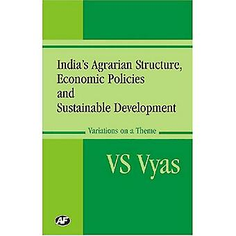 Indias Agrarian Structure, Economic Policies and Sustainable Development