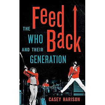 Feedback The Who and Their Generation by Harison & Casey