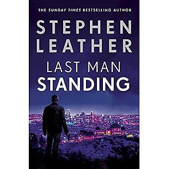 Last Man Standing: The explosive thriller from bestselling author of the Dan 'Spider' Shepherd series