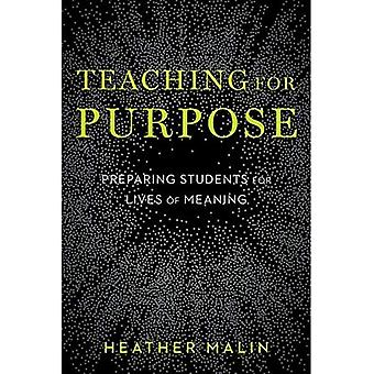 Teaching for Purpose: Preparing Students for Lives of Meaning