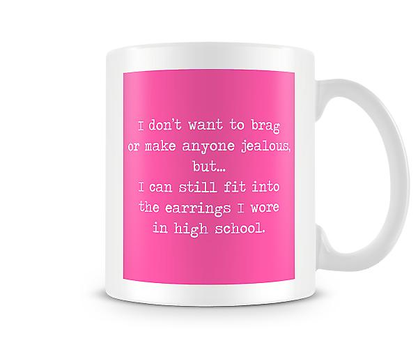 Decorative Writing Don't Want To Brag Mug