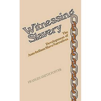 Vidne til slaveri udviklingen af AnteBellum slavefortællinger af Foster & Frances Smith