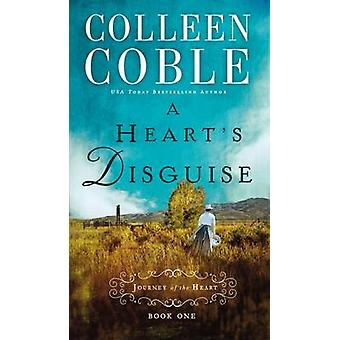 A Hearts Disguise by Coble & Colleen