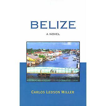Belize av Miller & Carlos Ledson