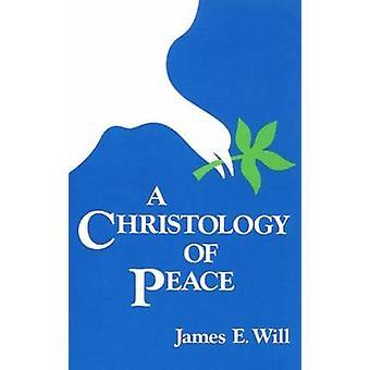 Eine Christologie des Friedens durch Willen & James E.
