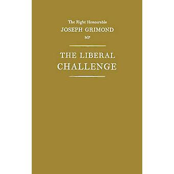The Liberal Challenge. by Grimond & Jo