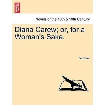 Diana Carew eller for en Womans skyld. av Forrester