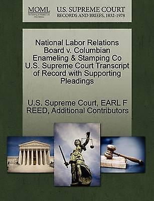 National Labor Relations Board v. Columbian Enameling  Stamping Co U.S. Supreme Court Transcript of Record with Supporting Pleadings by U.S. Supreme Court