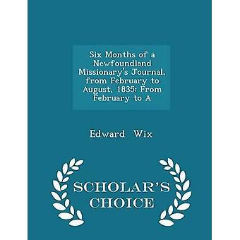 ستة أشهر من مجلة ميشناريس نيوفاوندلاند من شباط/فبراير إلى آب/أغسطس 1835 من شباط/فبراير إلى إصدار خيار علماء من Wix & إدوارد