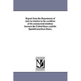 Rapport fra Department of state i forbindelse med betingelsen af de handelsmæssige forbindelser mellem USA og de hundredeår stater. af USA. Dept. of State