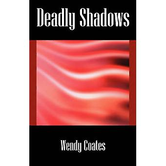 Deadly Shadows av Coates & Wendy