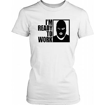 Im Ready To Work - Bank Robber - Ladies T-shirt drôle