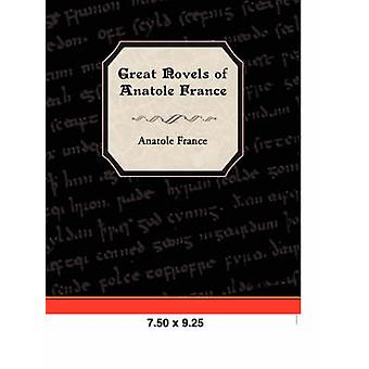 Great Novels of Anatole France by France & Anatole