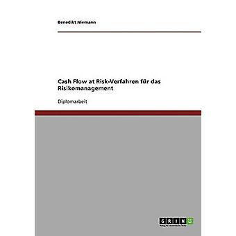 Cash Flow at RiskVerfahren fr das Risikomanagement by Niemann & Benedikt